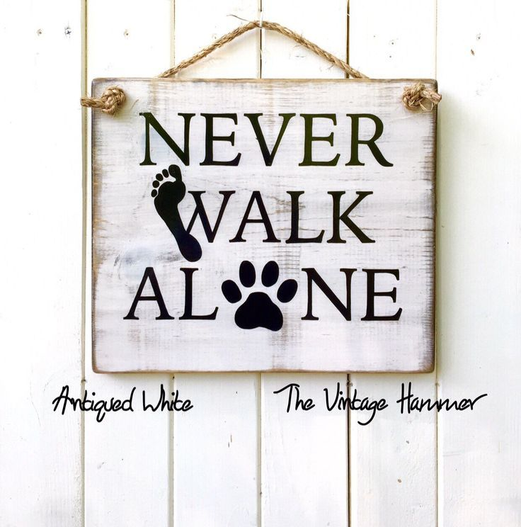 Dog parents know that you will NEVER WALK ALONE when you have the love of your dog. Get this sign today in 16 different color choices! Exclusively at THE VINTAGE HAMMER �