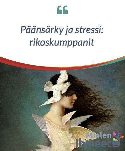 Päänsärky ja stressi: rikoskumppanit.  Päänsärkyjä on #monenlaisia, mutta stressin #laukaisemat ovat niistä #tavallisimpia, tutuimpia ja sinnikkäimpiä. Nämä päänsäryt #tukehduttavat meidät #uuvuttavalla otteellaan ja heikentävät elinvoimaamme #päivän loppuun #saakka.
