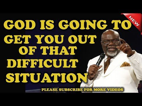T D Jakes 2019 - God is Going To Get You Out of That