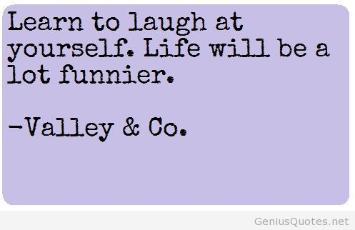Learn To Laugh At Yourself Junicah Laugh At Yourself Quotes