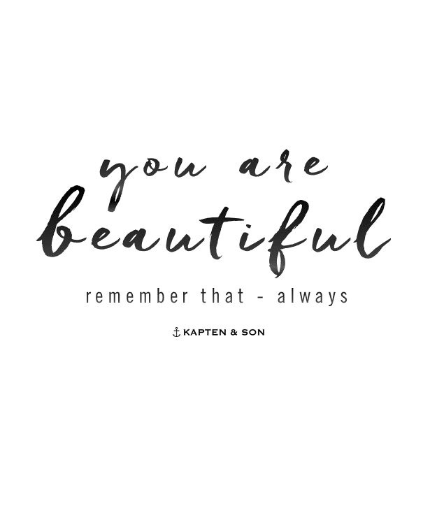 you are beautiful: remember that - always | quote