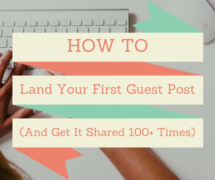 How to land your first guest post and get it shared 100+ times in 24 hours