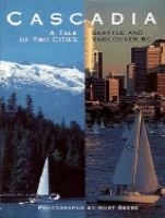 Cascadia: A Tale of Two Cities, Seattle and Vancouver, B.C.