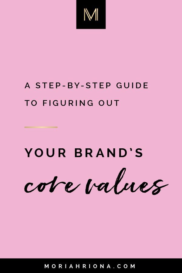 Brand Values How To Determine Define Your Own Brand Values Business Branding Identity Branding Your Business Core Values