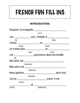 Here is FUN FRENCH FILL INS. This is AWESOME FRENCH LESSON PLANS take on the French MAD LIB.This fun one has to do with Introcuding yourself, age, living, preference (j'aime+verb) as well as ne..pas.Partners with participate and have fun with filling this out and then reading it outloud!
