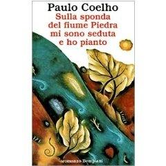 Paulo Coelho - Sulla sponda del fiume Piedra mi sono seduta e ho pianto