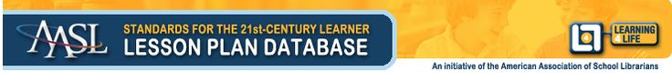 Lesson plan database aligned to the American Association of School Librarian's Standards for the 21st-Century Learner and the Common Core State Standards