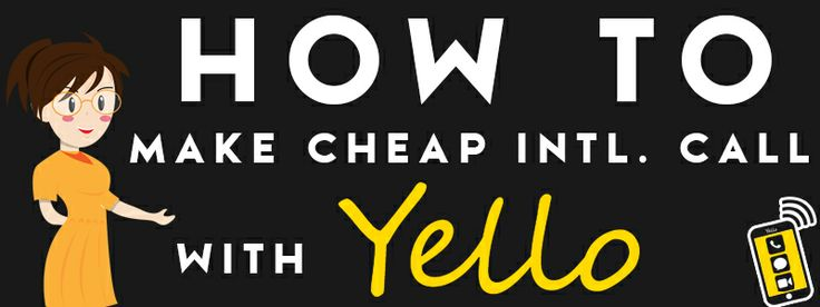 Main Image how to download Yello how to get a top up through Yello app how to make a cheap international call using Yello dialer app on your smartphone