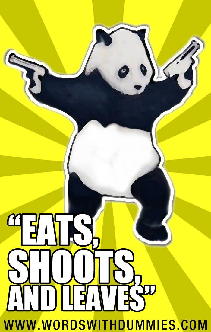 Eats shoots and leaves.