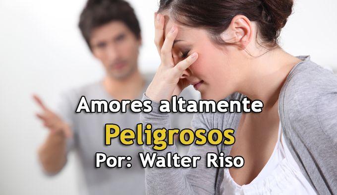 ... Amores altamente peligrosos. http://www.elartedesabervivir.com/index.php?content=articulo&id=344