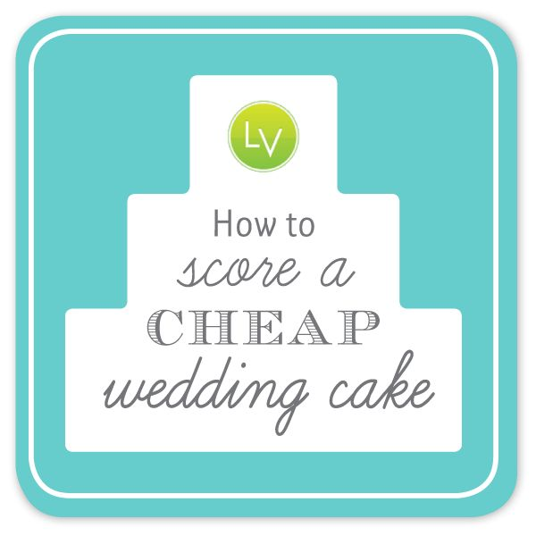 {Money Mondays with LearnVest}  How to Score a Cheap Wedding Cake | The Budget Savvy Bride