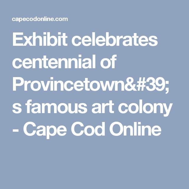 Exhibit celebrates centennial of Provincetown's famous art colony - Cape Cod Online