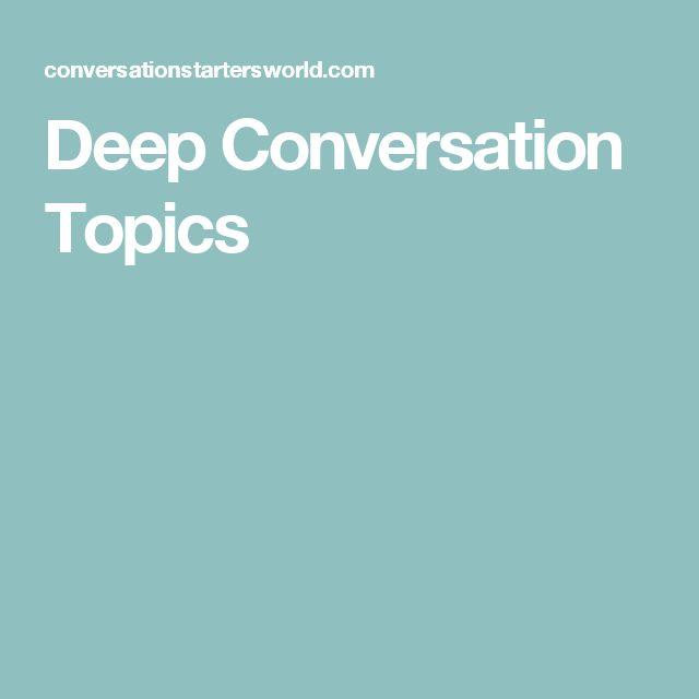 Deep Conversation Topics