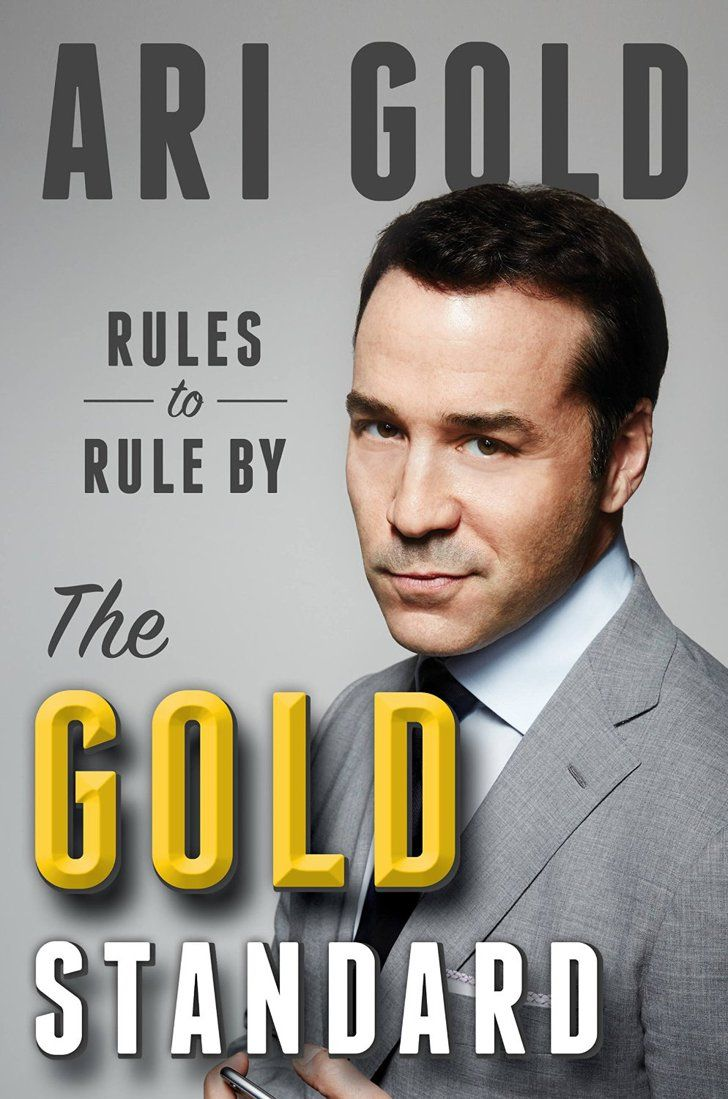 Pin for Later: 2015 Must Reads: The 200+ Best Books of the Year The Gold Standard Prepare for watching the Entourage movie with The Gold Standard: Rules to Live By, written by (who else?) Ari Gold.