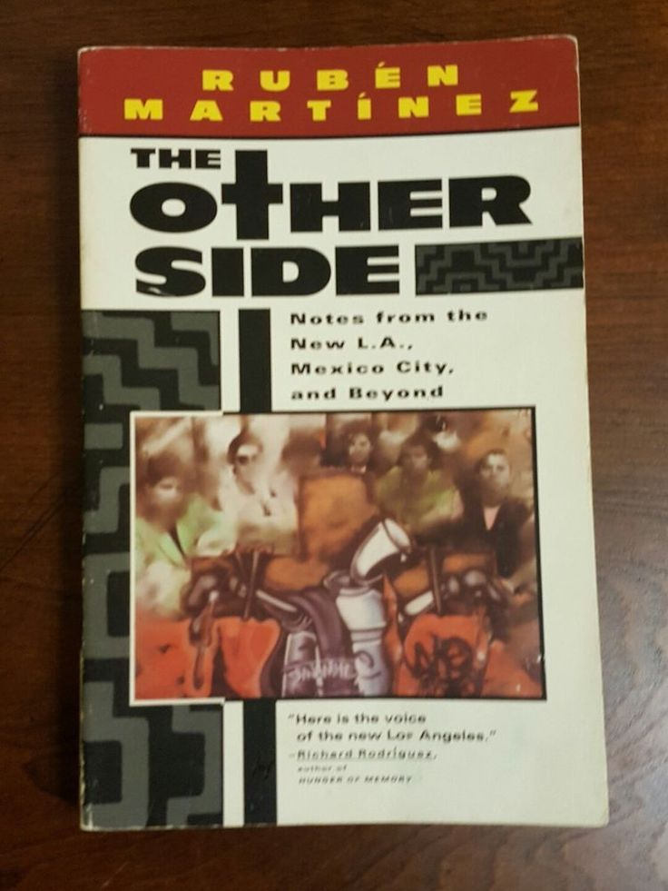 THE OTHER SIDE: Notes from New L.A. Mexico City & Beyond by Ruben Martinez 1993