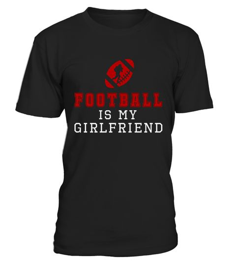 Football Is My Girlfriend Shirt  Amp  Love Football Shirt
