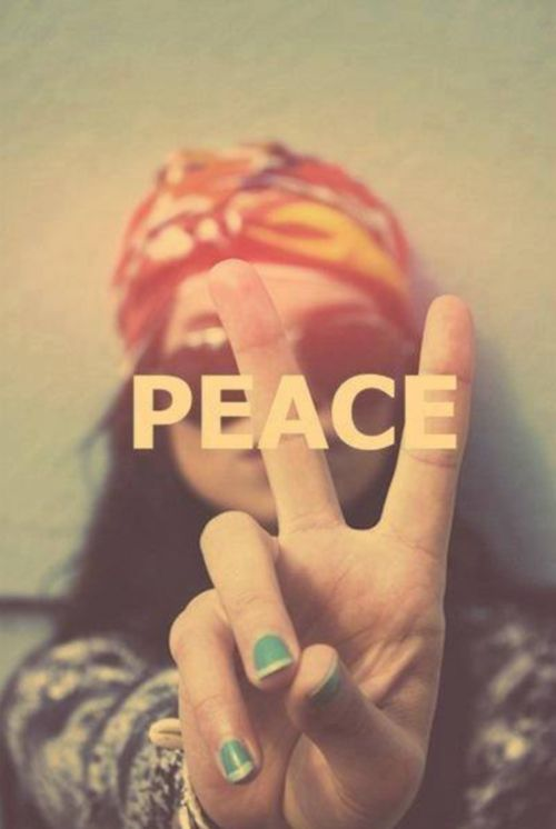 "peace.  I loved hippies for the way they dressed.  I was too young to know that they were mostly homeless, and a burden on society--and on purpose--as a protest against ""the establishment""."
