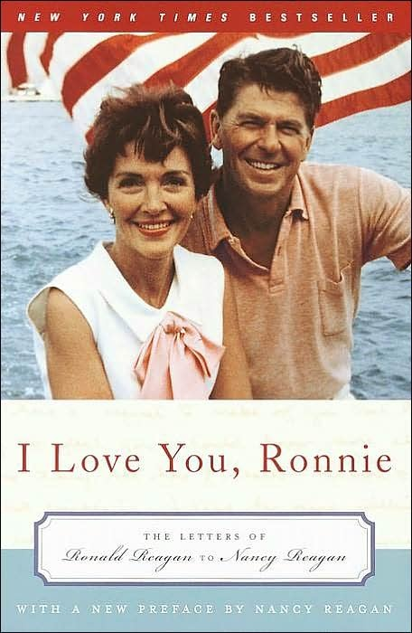 I Love You, Ronnie: The Letters of Ronald Reagan to Nancy Reagan. I NEED to read this!