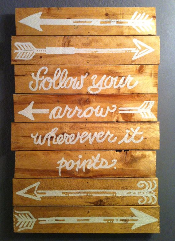 """Upcycled Pallet Wood Art, """"Follow your arrow where ever it points"""""""