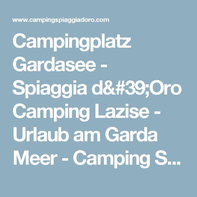 Campingplatz Gardasee - Spiaggia d'Oro Camping Lazise - Urlaub am Garda Meer - Camping Spiaggia d'oro