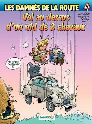 Les damnés de la route Tome 4 Vol au dessus d'un nid de 2 chevaux - Achdé,Hervé Richez, Rodrigue