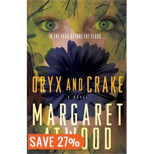 Oryx And Crake by Margaret Atwood ...futuristic fiction – genetic engineering; Adult themes with appeal to teens