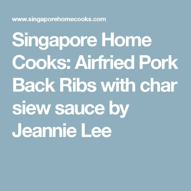 Singapore Home Cooks: Airfried Pork Back Ribs with char siew sauce by Jeannie Lee