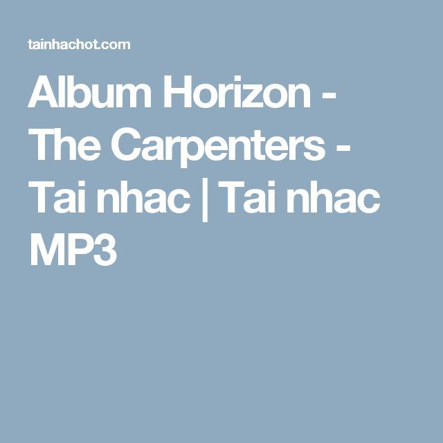 Album Horizon - The Carpenters - Tai nhac   Tai nhac MP3