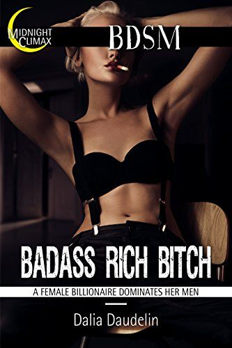 Badass Rich Bitch - Dalia Daudelin