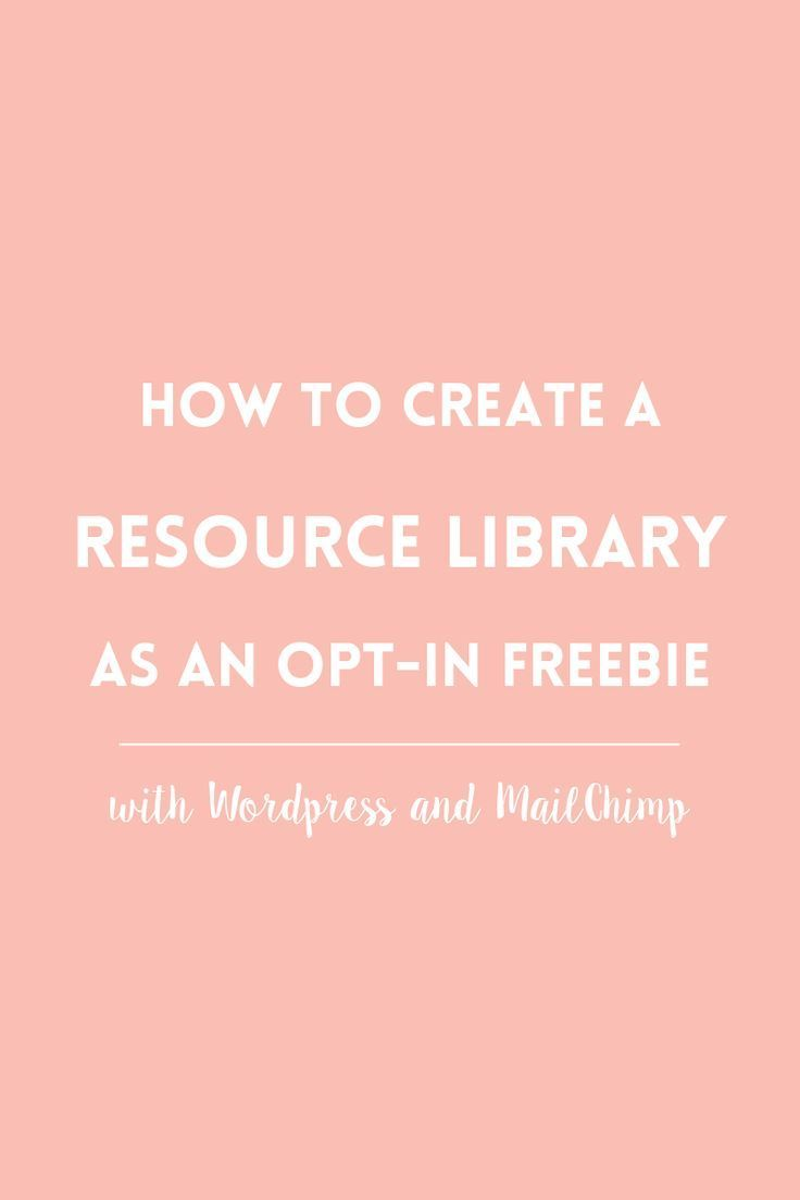 How to create a free resource library for your opt-in freebies using WordPress and MailChimp.