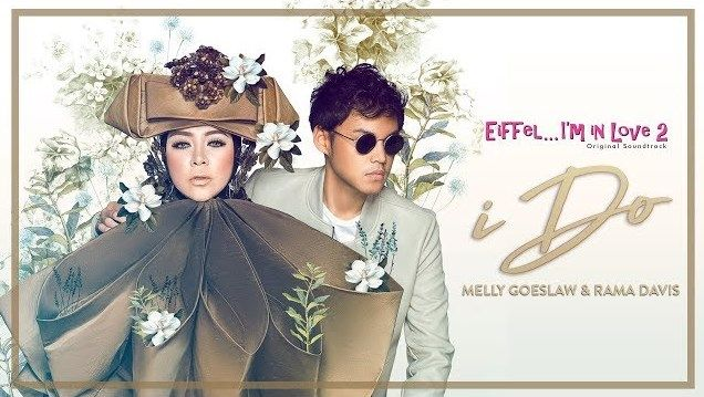 [Video] I DO - Melly Goeslaw feat Rama Davis Ost Eiffel Im In Love 2 Dengan Lirik Lagu