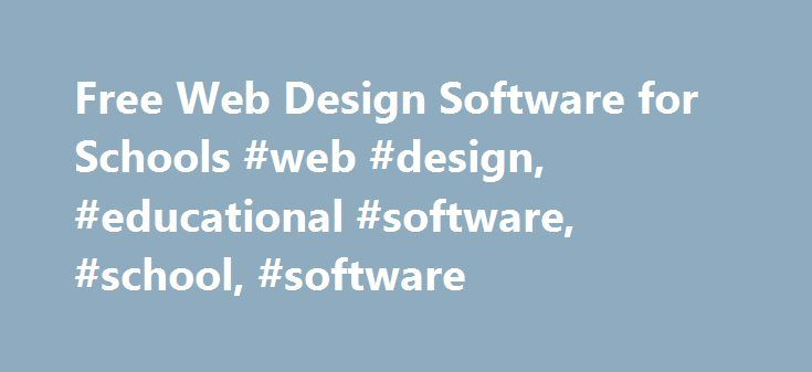 Free Web Design Software for Schools #web #design, #educational #software, #school, #software http://san-jose.nef2.com/free-web-design-software-for-schools-web-design-educational-software-school-software/  # We know you re on a tight budget. Schools around the world are overworked and underfunded. We want to do our part to help. The Educational Software Package contains 7 of our most popular and useful programs: The HTML Editor, Responsive Site Designer, Responsive Site Designer, Web Form…