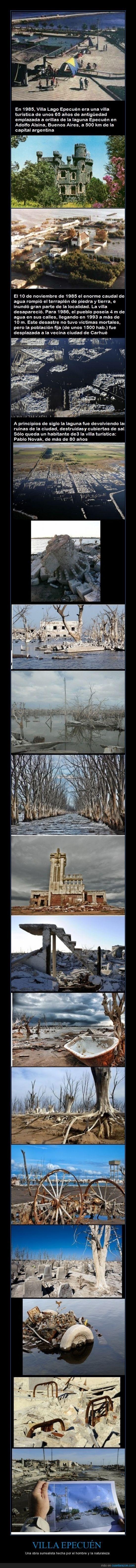 VILLA EPECUÉN - Una obra surrealista hecha por el hombre y la naturaleza