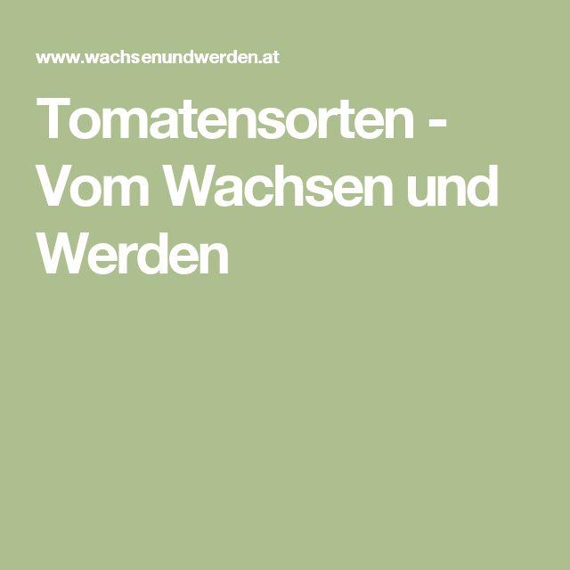 Tomatensorten - Vom Wachsen und Werden