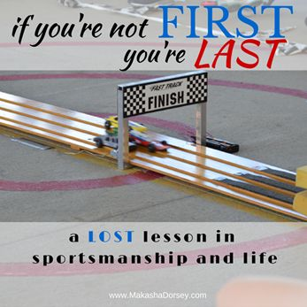 If You're Not First, You're Last -  a lesson in #sportsmanship and #life