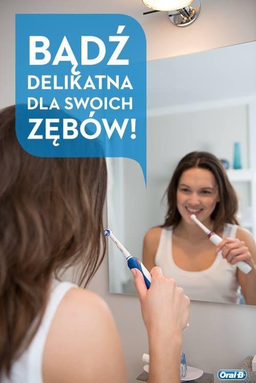 Bo zęby trzeba szczotkować - nie szorować!