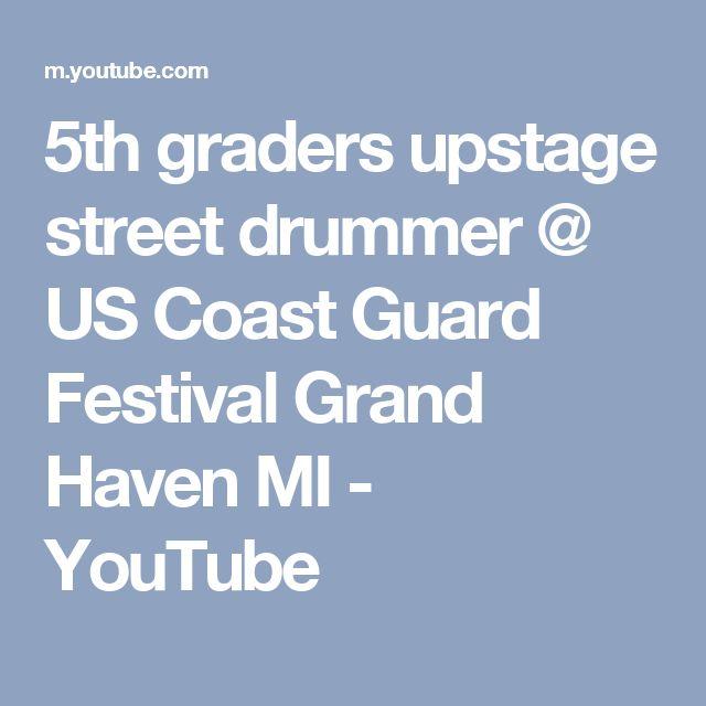 5th graders upstage street drummer @ US Coast Guard Festival Grand Haven MI - YouTube
