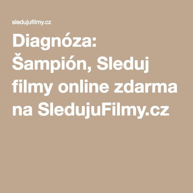 Diagnóza: Šampión, Sleduj filmy online zdarma na SledujuFilmy.cz