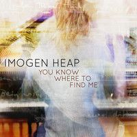 You Know Where to Find Me by imogenheap on SoundCloud
