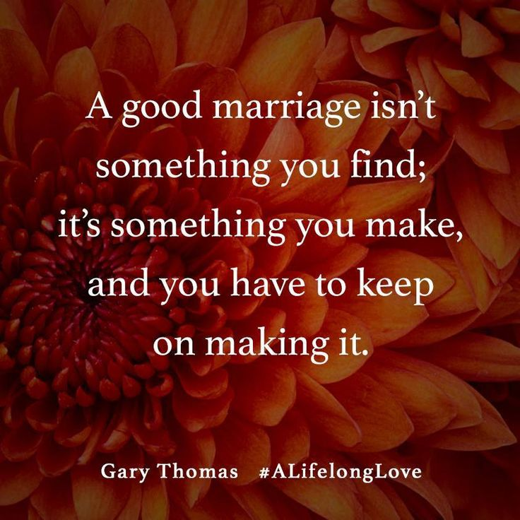 A Good Marriage | It's Something You Make | Authentic Love | Love that Lasts a Lifetime | Relationship Goals | Choose Wisely