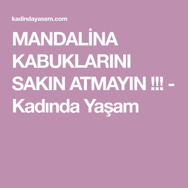 MANDALİNA KABUKLARINI SAKIN ATMAYIN !!! - Kadında Yaşam