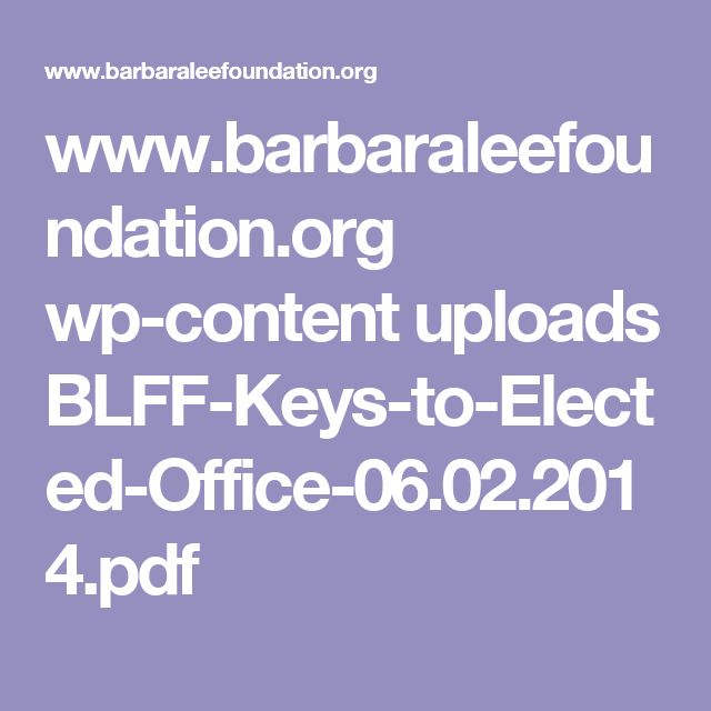 www.barbaraleefoundation.org wp-content uploads BLFF-Keys-to-Elected-Office-06.02.2014.pdf