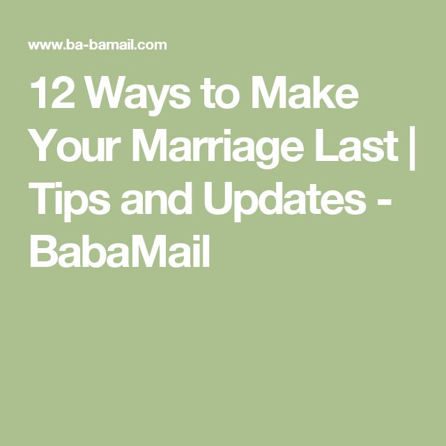 12 Ways to Make Your Marriage Last   Tips and Updates - BabaMail