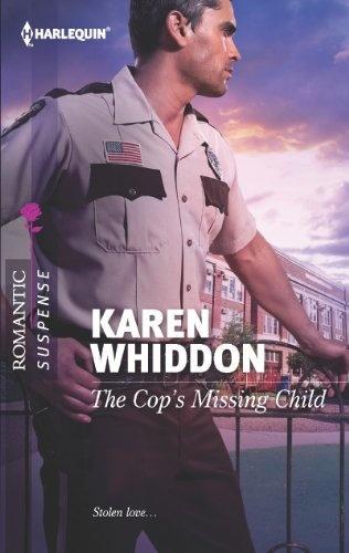 The Cop's Missing Child (Harlequin Romantic Suspense) by Karen Whiddon, http://www.amazon.com/gp/product/037327789X/ref=cm_sw_r_pi_alp_AEW6pb1KRVE1B