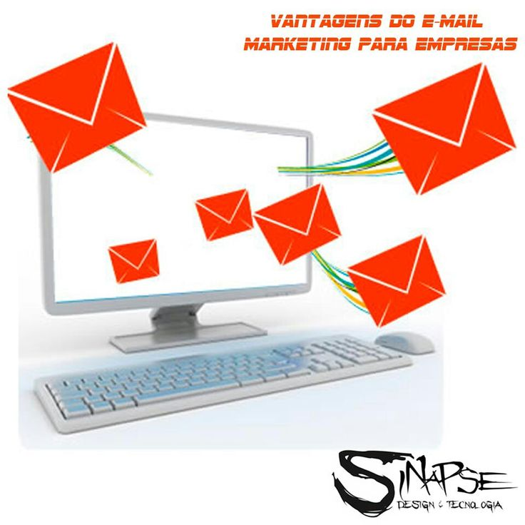 SinapseMail http://www.websinapse.com/5-vantagens-do-e-mail-marketing-para-empresas/