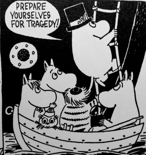 Moominpappa does love a good tragedy...
