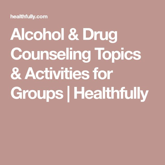Alcohol & Drug Counseling Topics & Activities for Groups | Healthfully
