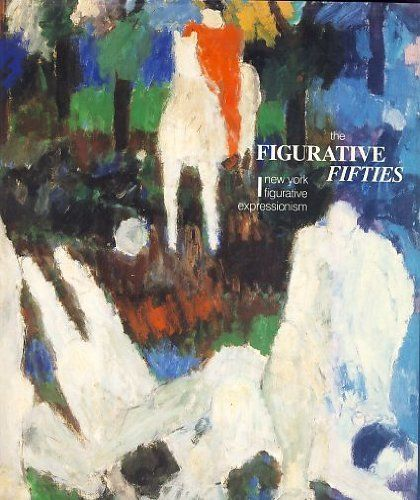 The Figurative Fifties: New York Figurative Expressionism... https://www.amazon.com/dp/0847809420/ref=cm_sw_r_pi_dp_x_Bp1oybPTZ0PV9