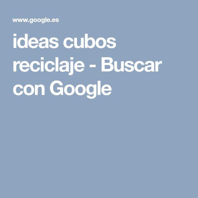 ideas cubos reciclaje - Buscar con Google