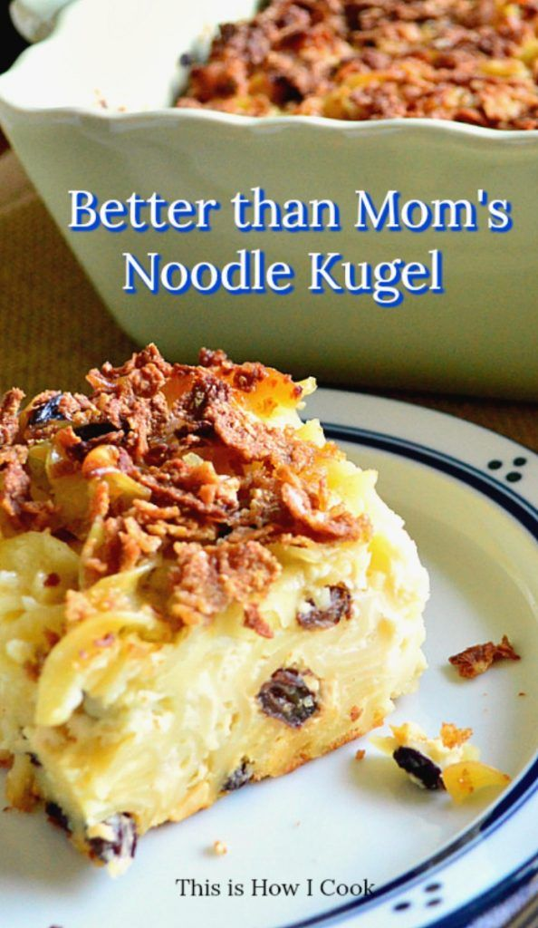 Better Than Mom S Sweet Noodle Kugel This Is How I Cook Recipe In 2020 Kugel Recipe Sweet Jewish Recipes Food